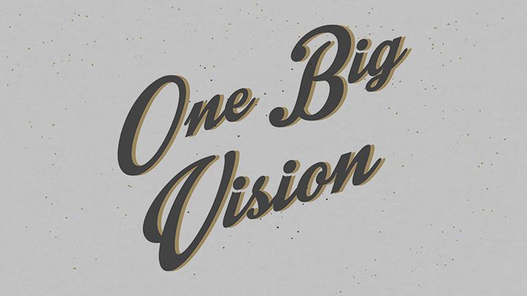 One Big Vision