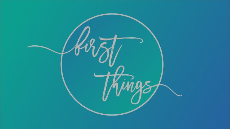 The Demand of First Things