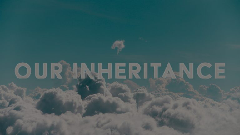 Our Inheritance: Jesus