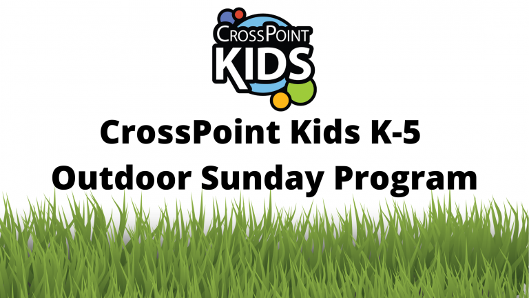 CrossPoint Kids K-5 Outdoor Sunday Program