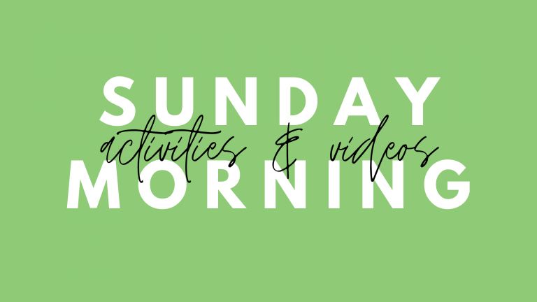 Sunday Activities & Videos