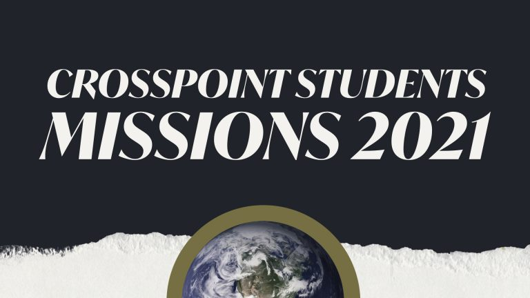 CrossPoint Students Summer Missions 2021