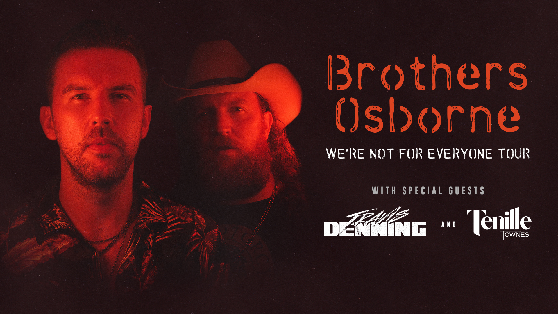"""BROTHERS OSBORNE ANNOUNCE HEADLINING """"WE'RE NOT FOR EVERYONE"""" TOUR"""
