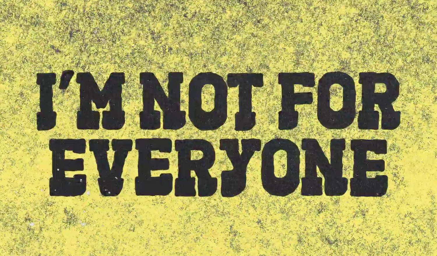 """I'm Not For Everyone"" (Lyric Video)"