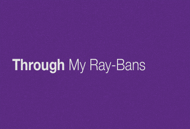 """Through My Ray-Bans"" Lyric video"