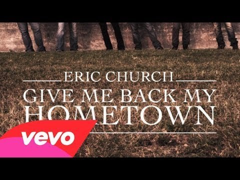 Eric Church - Give Me Back My Hometown (Audio)