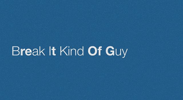 Break It Kind Of Guy - Lyric Video