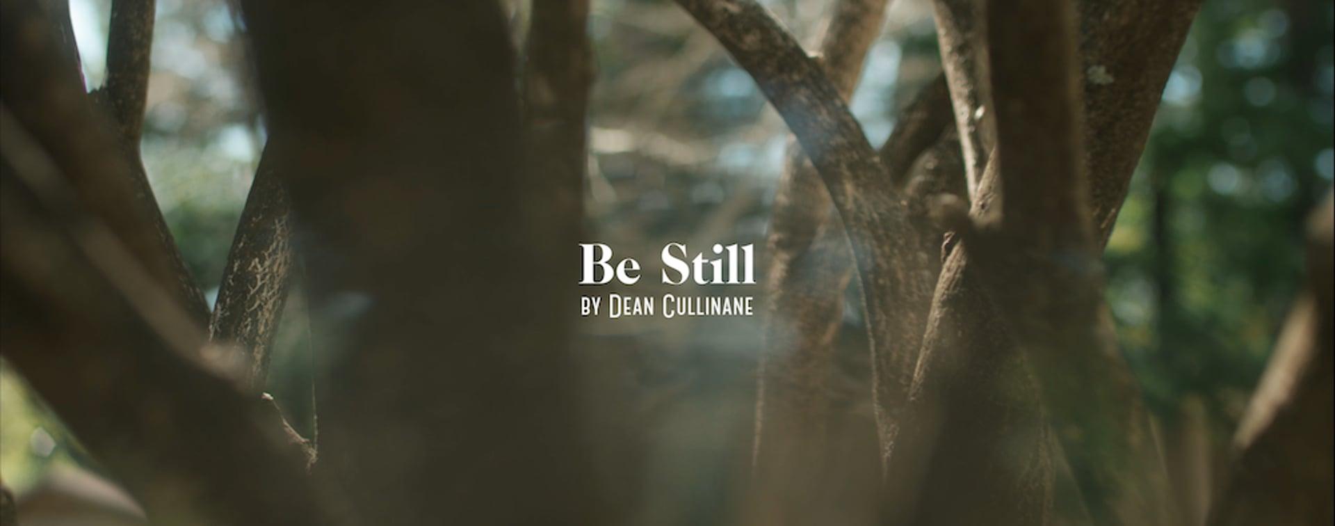 Be Still | Dean Cullinane