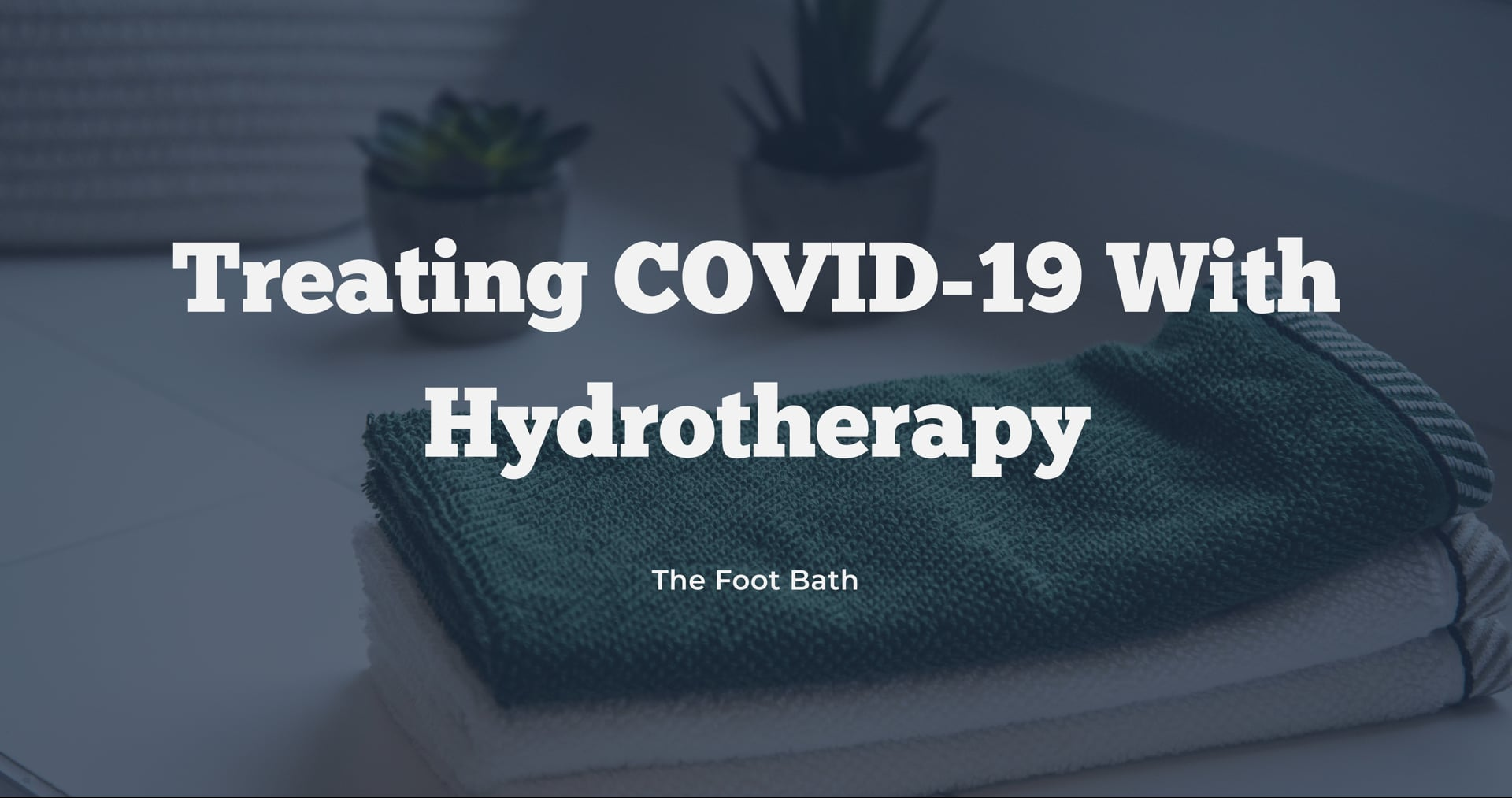 Ep 1 | The Science Behind Treating Covid-19 with Foot Baths