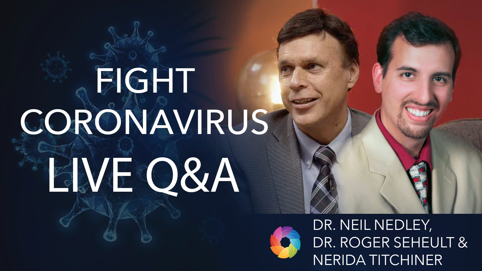 Fight Coronavirus Q&A – Dr Neil Nedley, Dr Roger Seheult and Dr Nerida Titchiner