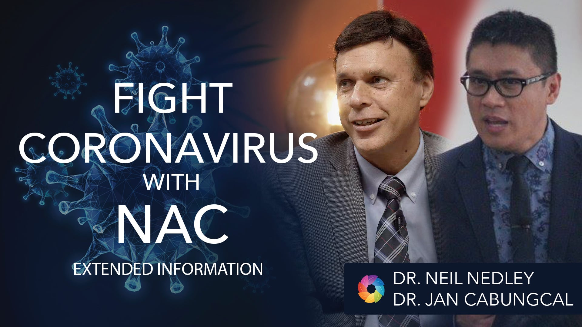 """Fight Coronavirus with NAC"" – Dr Neil Nedley & Dr Jan-Ha/rry Cabungcal"