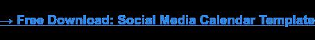 → Descarga gratuita: Plantilla de calendario de redes sociales [Access Now]