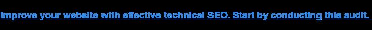 Mejore su sitio web con SEO técnico eficaz.  Empiece por realizar esta auditoría.
