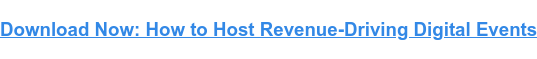 Download Now: How to Host Revenue-Driving Digital Events