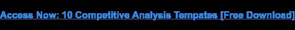 Acceda ahora: 10 modelos de análisis competitivo [Free Download]