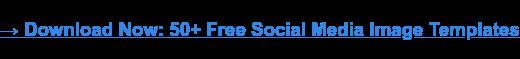 → Descargar ahora: más de 50 plantillas gratuitas de imágenes de redes sociales