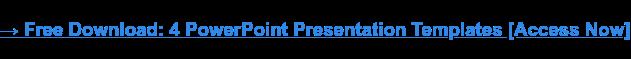 → Descarga gratuita: 4 plantillas de presentación de PowerPoint [Access Now]