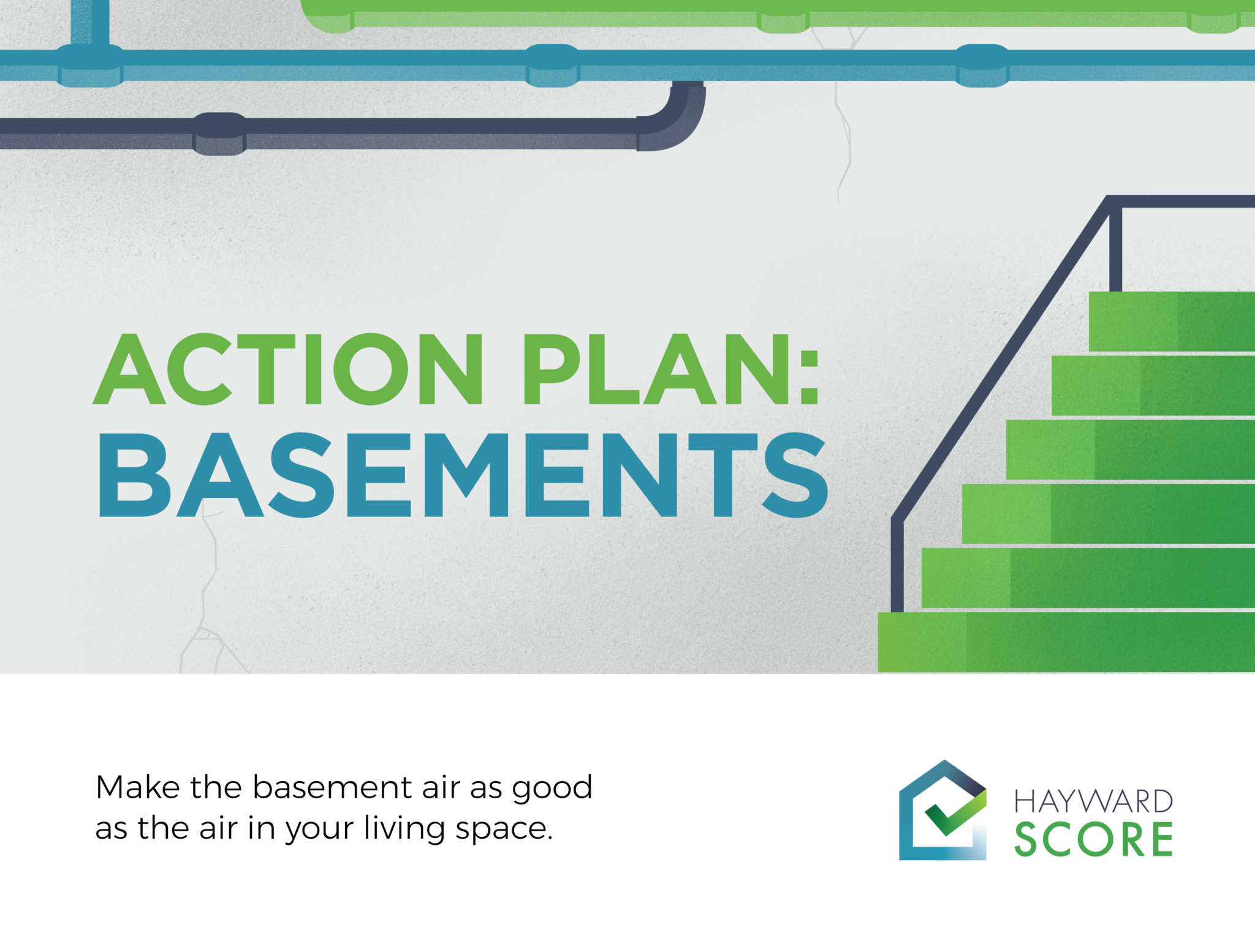 Make the basement air as good as the air in your living space.
