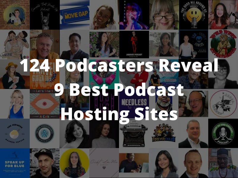 124 Podcasters Reveal 9 Best Podcast Hosting Sites image