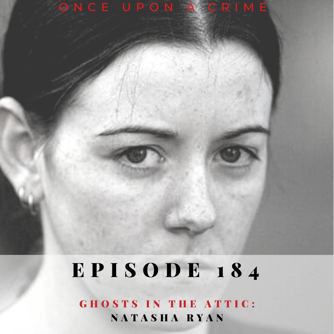 Episode 184: Ghosts in the Attic: Natasha Ryan