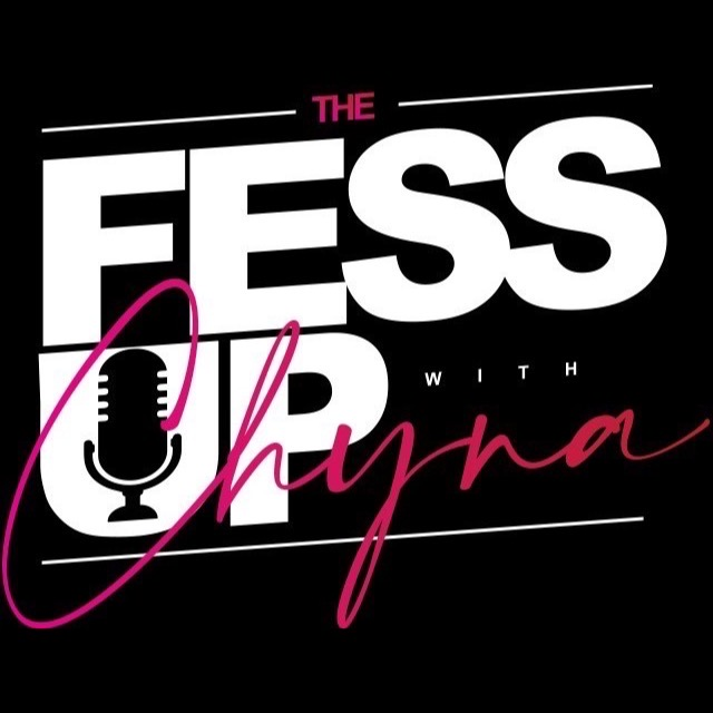 The Fessup w/ Chyna Podcast Logo