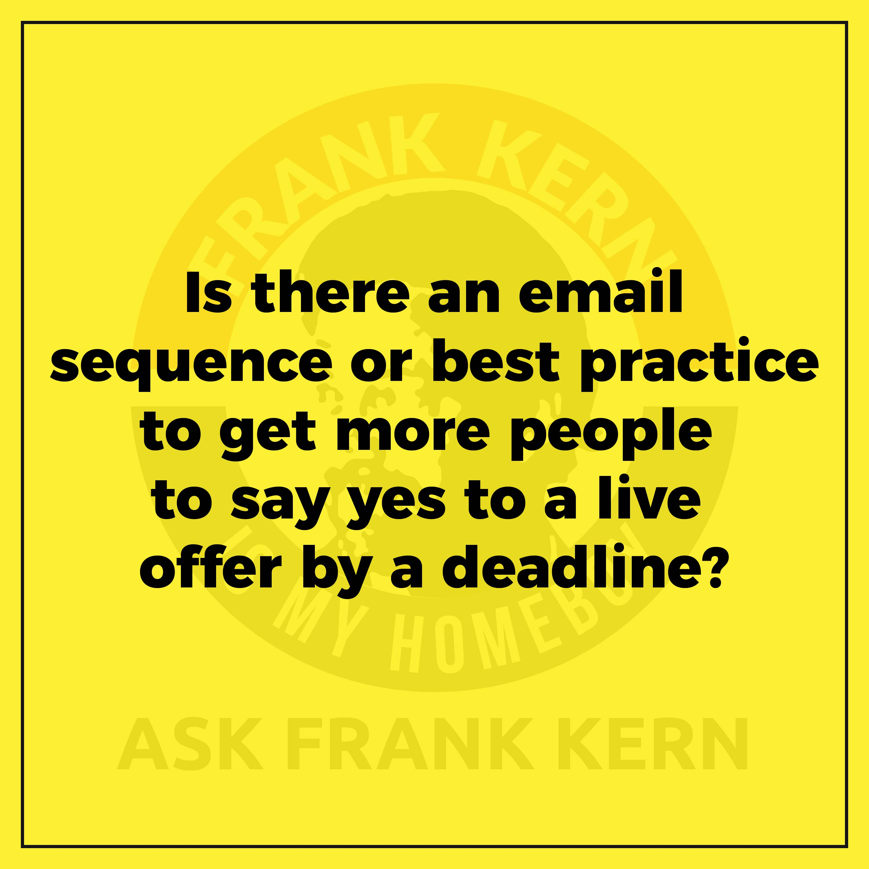 Is there an email sequence or best practice to get more people to say yes to a live offer by a deadline?