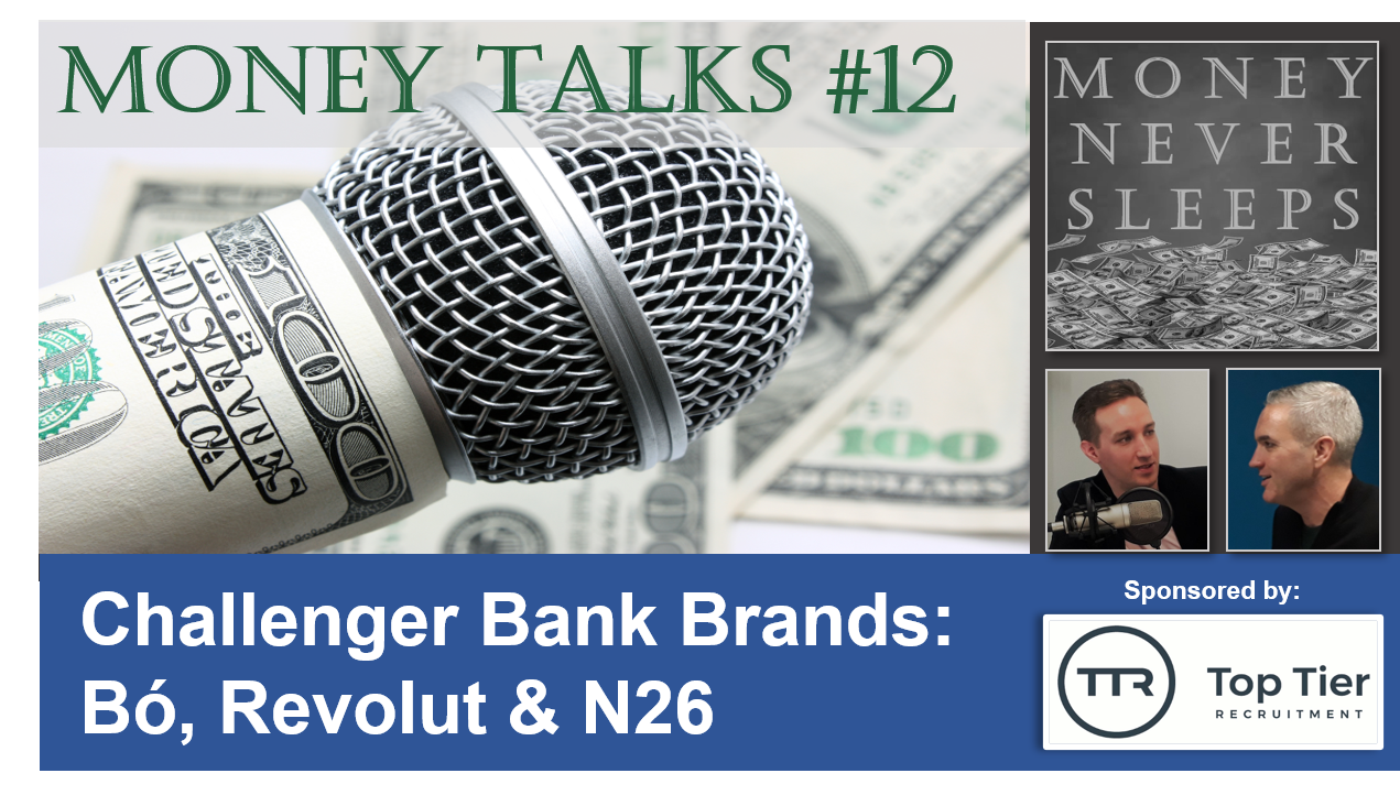 084: Money Talks #12:  Challenger Bank Brands - Bó, Revolut & N26