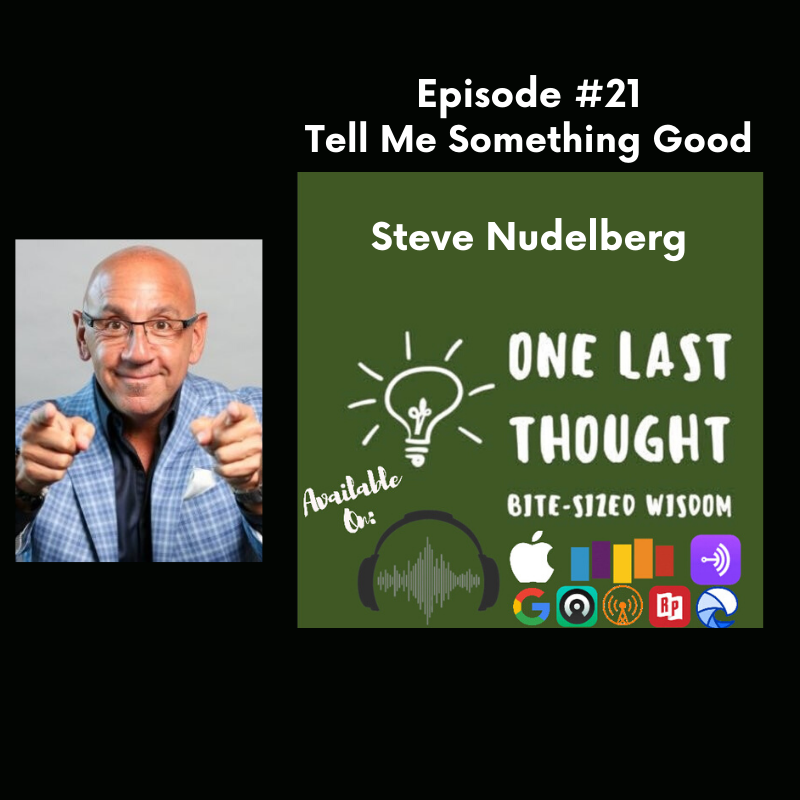 Episode image for Tell Me Something Good - Steve Nudelberg - Episode 21
