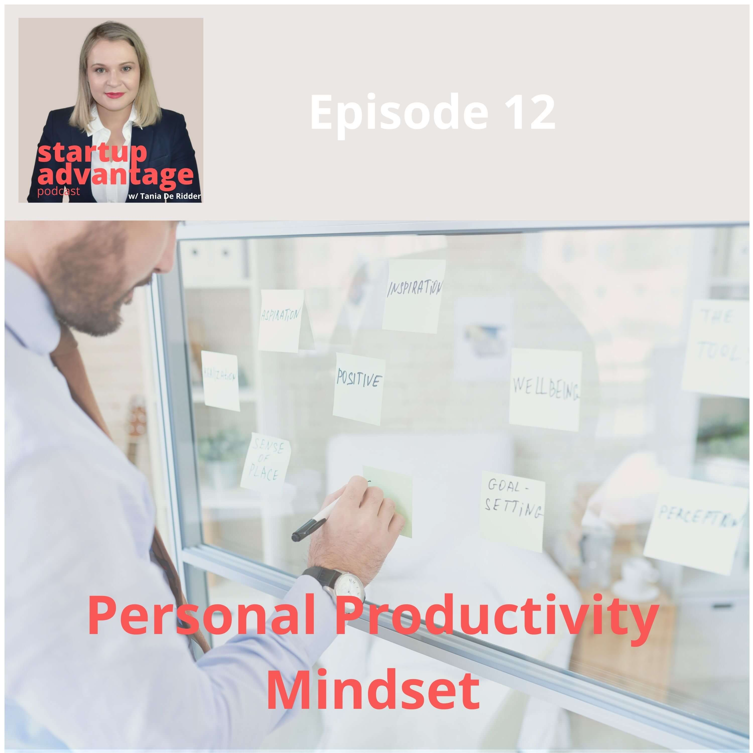 2 Tips to be Mindful of Your Personal Productivity Mindset Daily