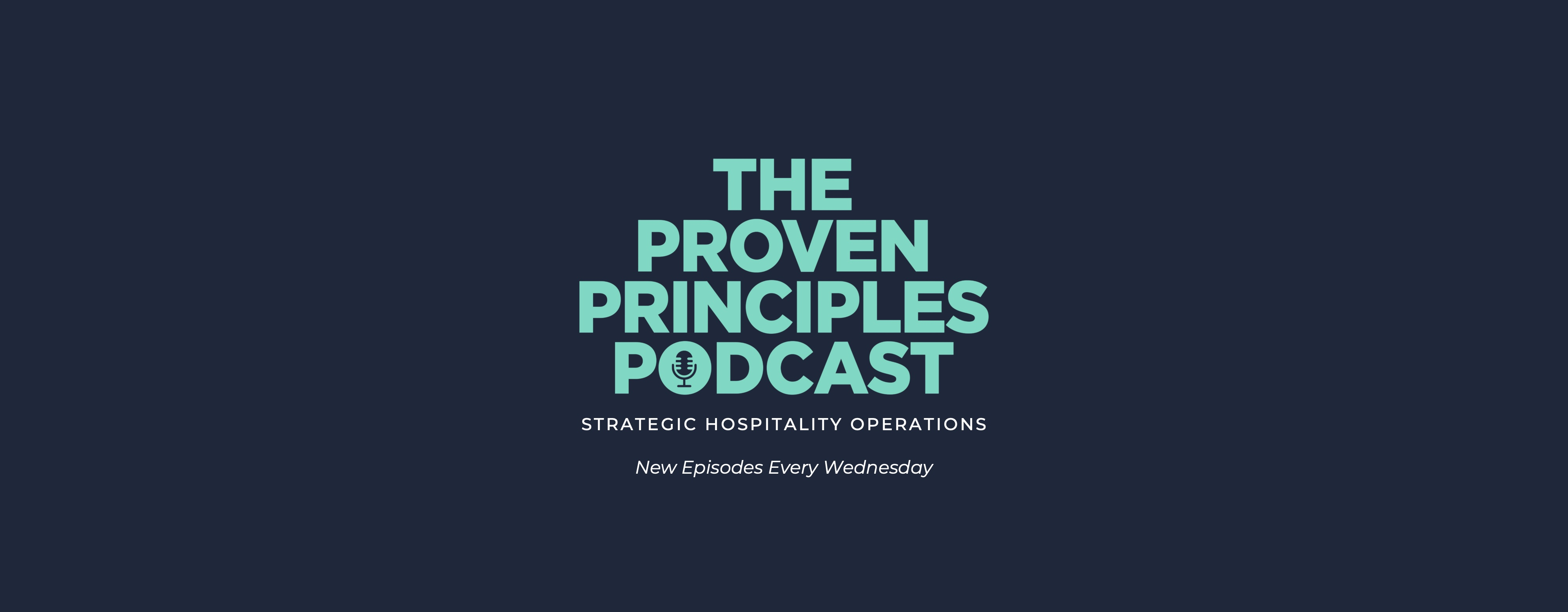 The Proven Principles Hospitality Podcast Newsletter Signup