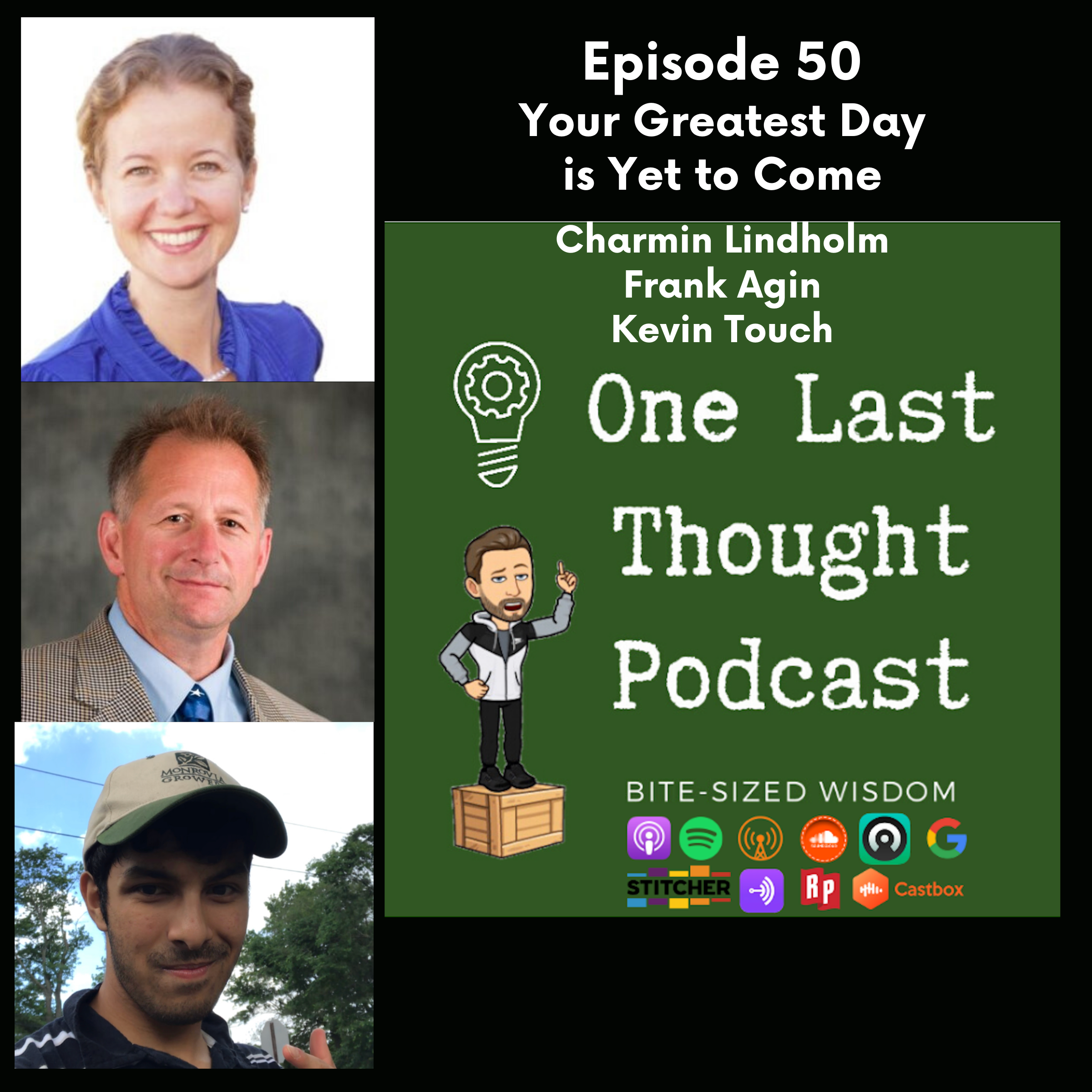 Your Greatest Day is Yet to Come - Charmin Lindholm, Frank Agin, and Kevin Touch - Episode 50 - A TRIPLE!