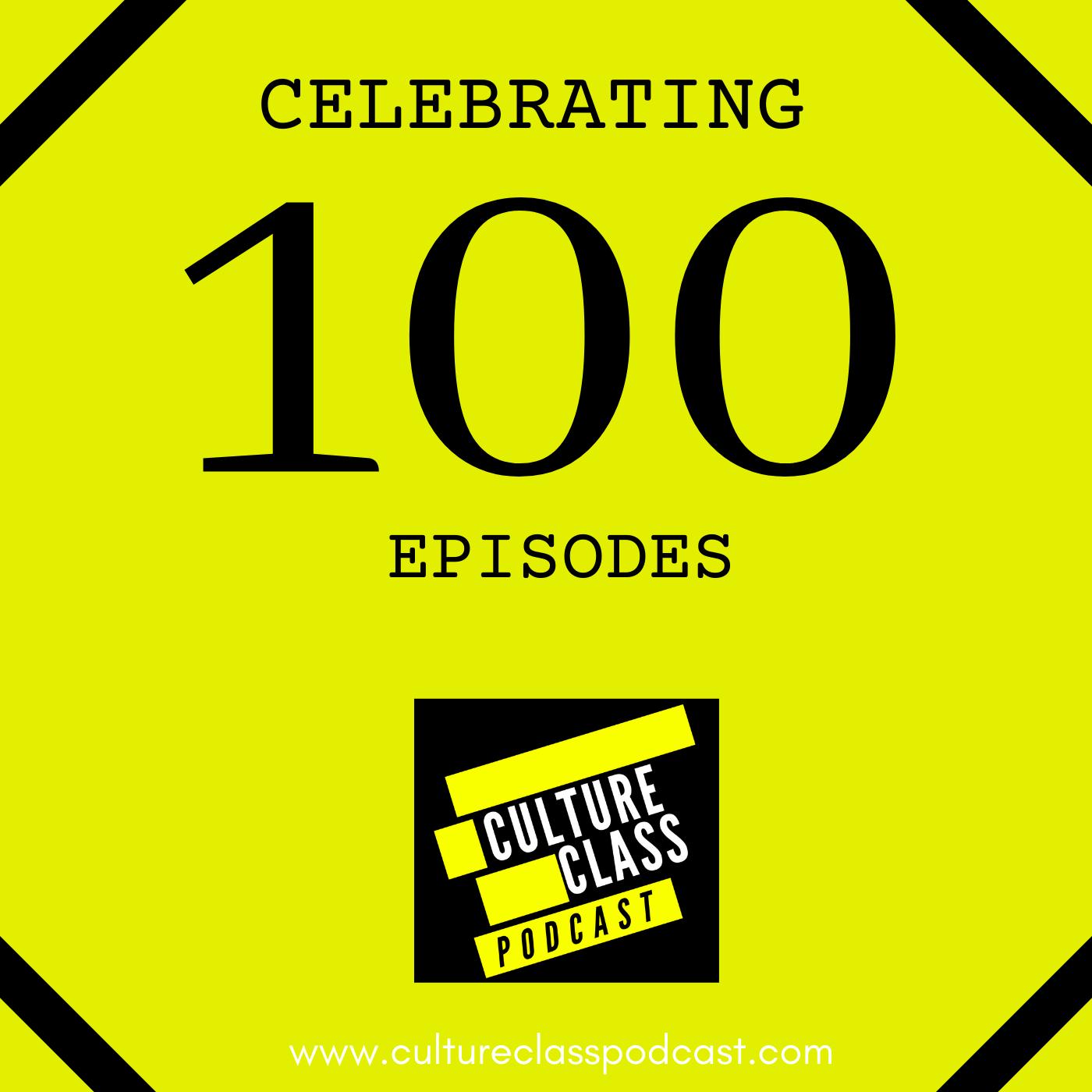 Celebrating 100 Episodes