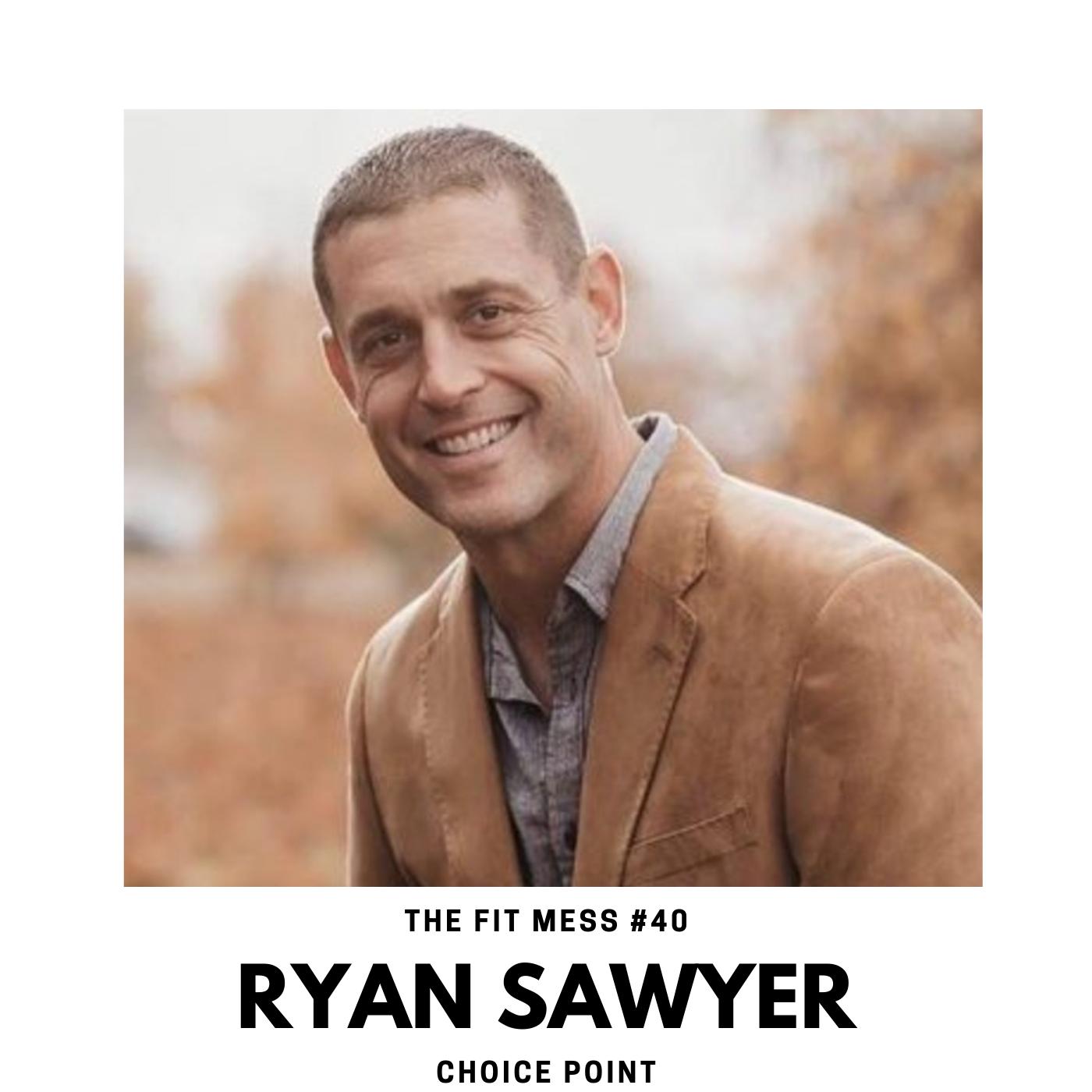 Choice Point with Ryan Sawyer