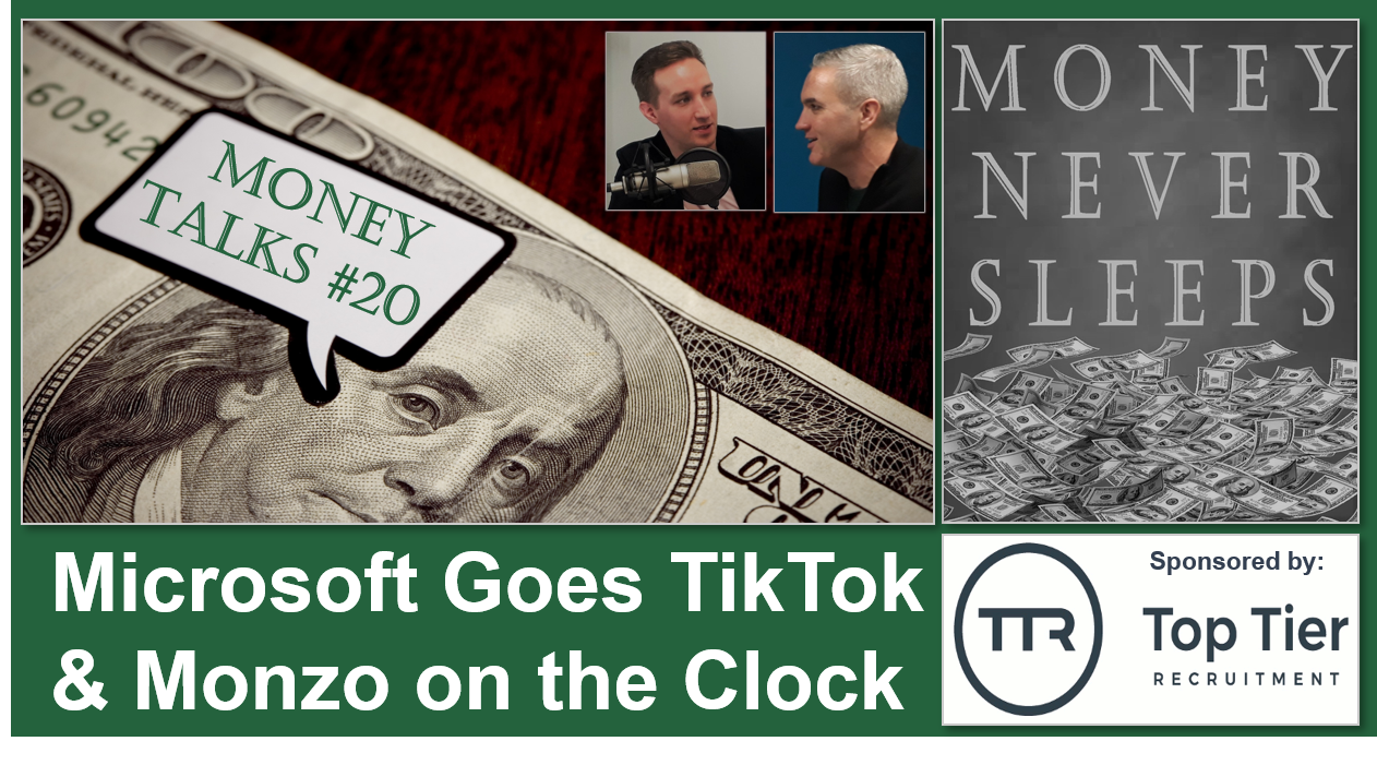 Money Talks #20: Microsoft Goes TikTok and Monzo on the Clock Image