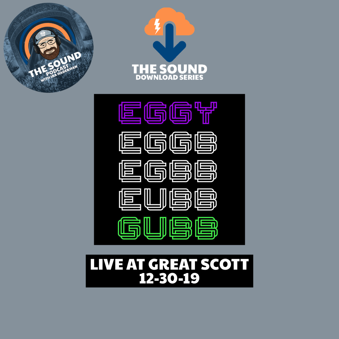 The Sound Podcast - Download Series - Eggy - Live at the Great Scott 12-30-19