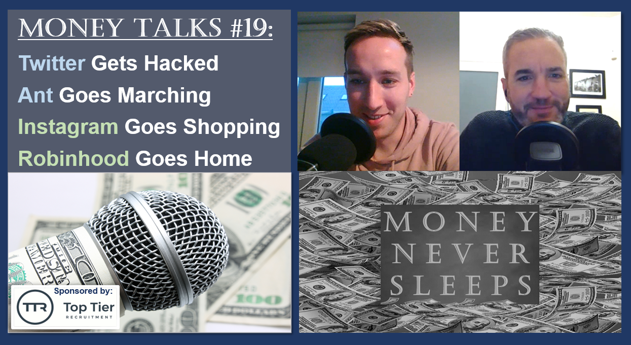 Money Talks #19: Twitter Hacked | Ant Goes Marching | Instagram Goes Shopping | Robinhood Goes Home Image