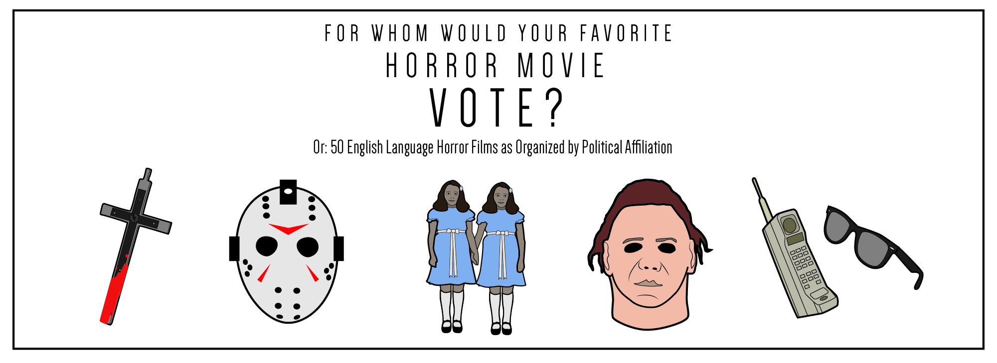 For whom would your favorite horror film vote?