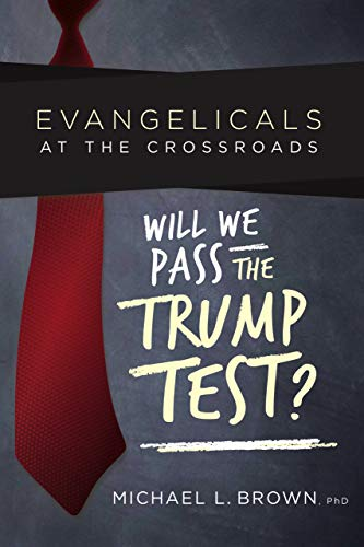 Evangelicals at the Crossroads: Will We Pass the Trump Test?