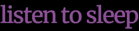 Listen To Sleep - Quiet Bedtime Stories Logo
