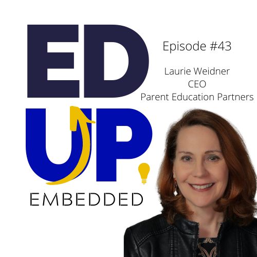 43: Laurie Weidner, CEO, Parent Education Partners