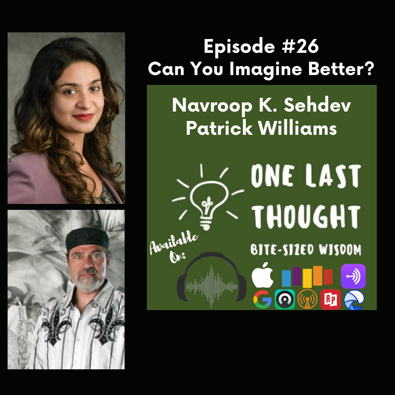Episode image for Can You Imagine Better? - Navroop Sahdev, Patrick Williams - Episode 26