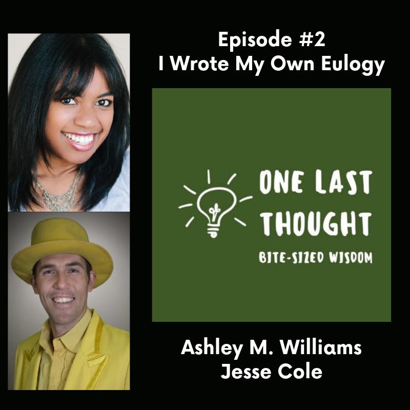I Wrote My Own Eulogy - Ashley M. Williams, Jesse Cole - Episode 02