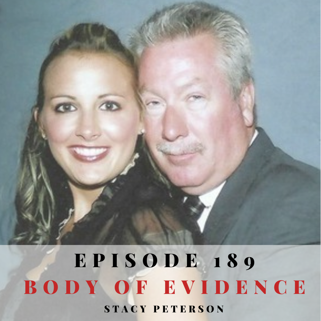 Episode 189: Body of Evidence: Stacy Peterson