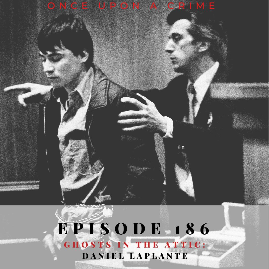 Episode 186: Ghosts in the Attic: Daniel LaPlante