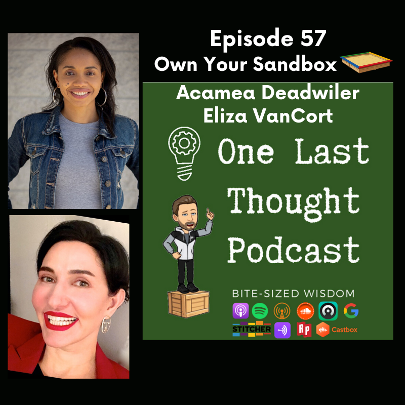 Own Your Sandbox - Acamea Deadwiler, Eliza VanCort - Episode 57