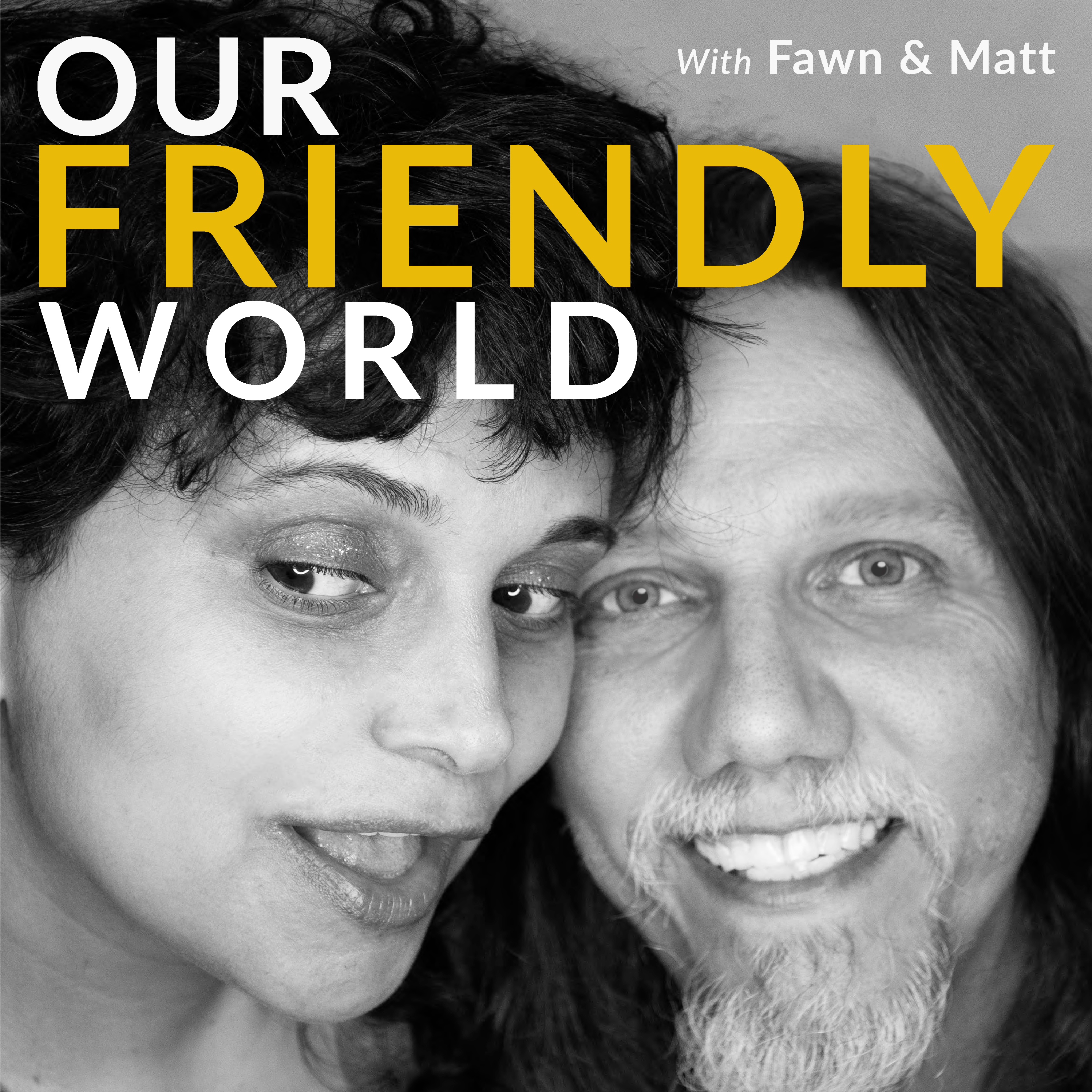 Our Friendly World with Fawn and Matt Newsletter Signup