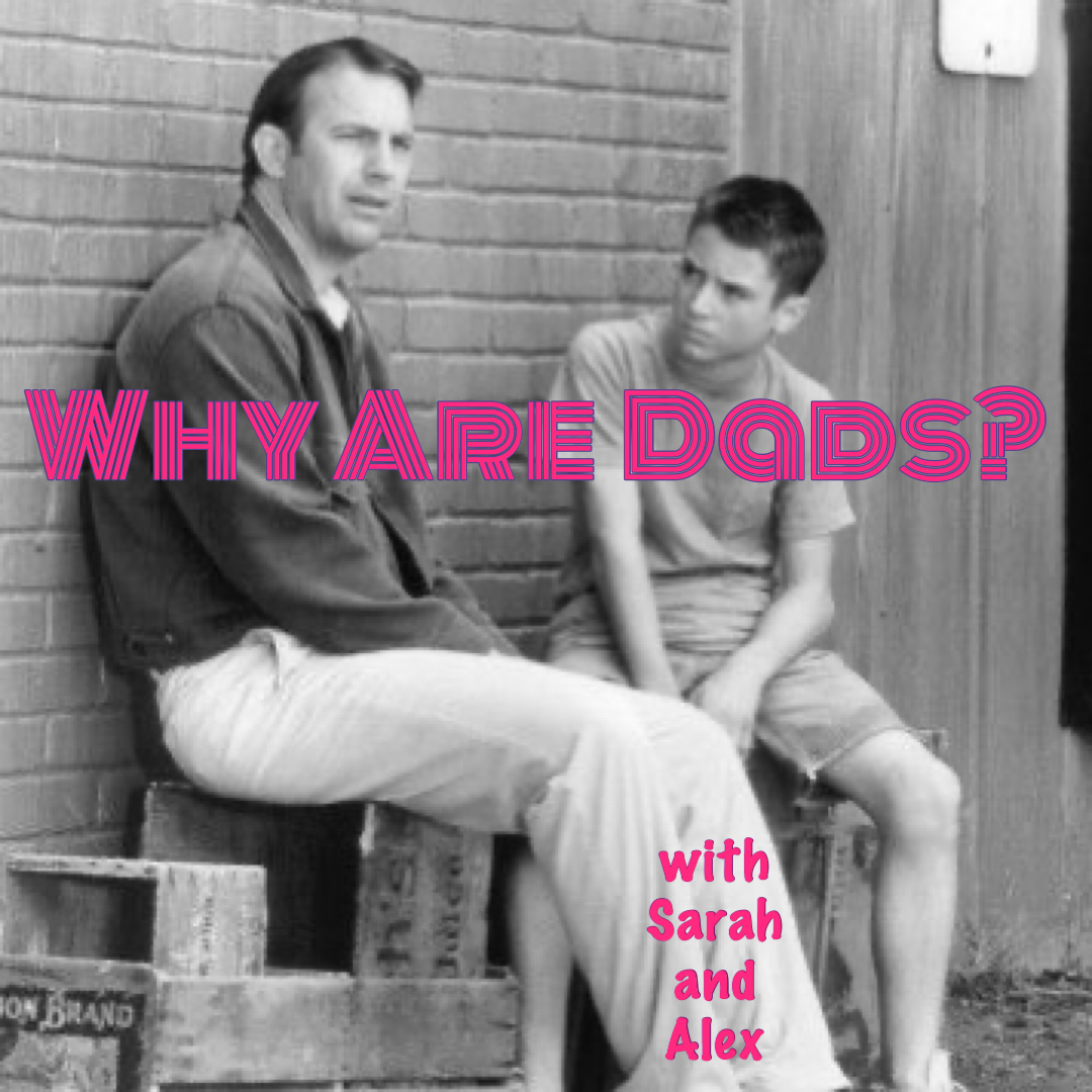 Deescalation with Dad... and Kevin Costner