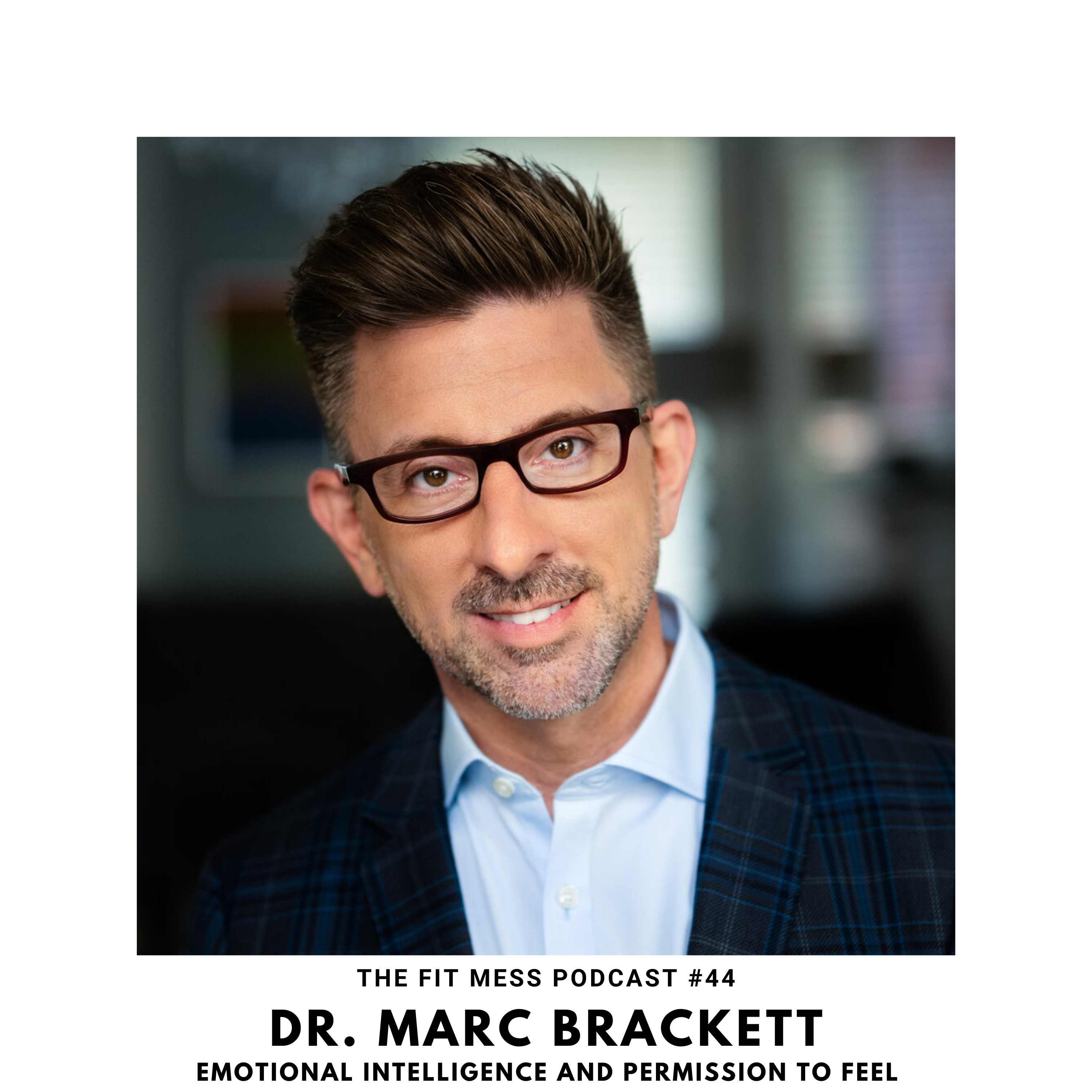 Dr. Marc Brackett on Emotional Intelligence and Permission to Feel