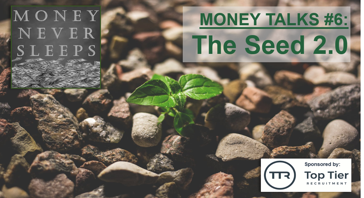 068: Money Talks #6:  The Seed 2.0