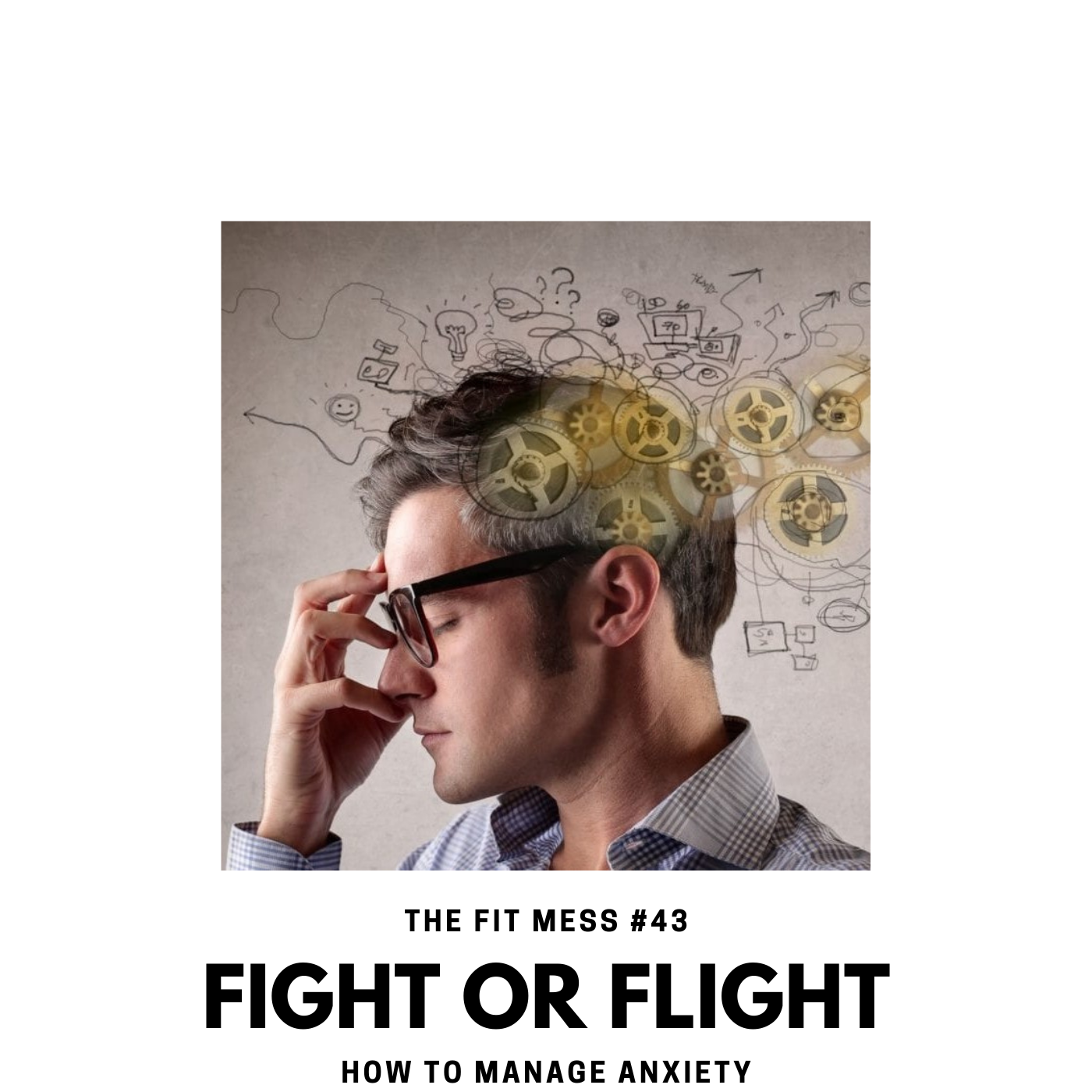 Fight or Flight: How to Manage Anxiety
